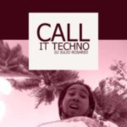 Call it Techno mix by dj Julio Rosario